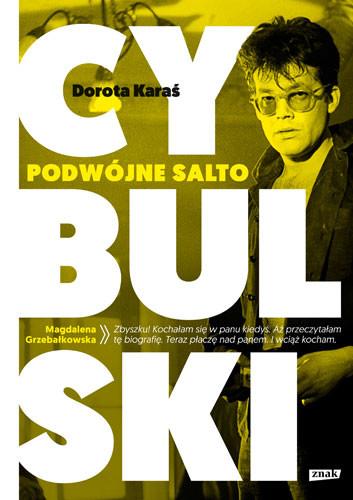 okładka Cybulski. Podwójne salto, Książka | Dorota Karaś