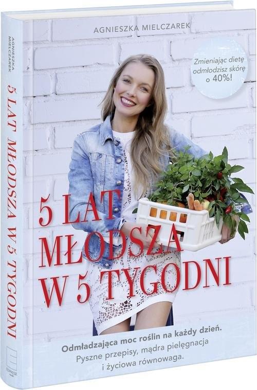 okładka 5 lat młodsza w 5 tygodni, Książka | Mielczarek Agnieszka