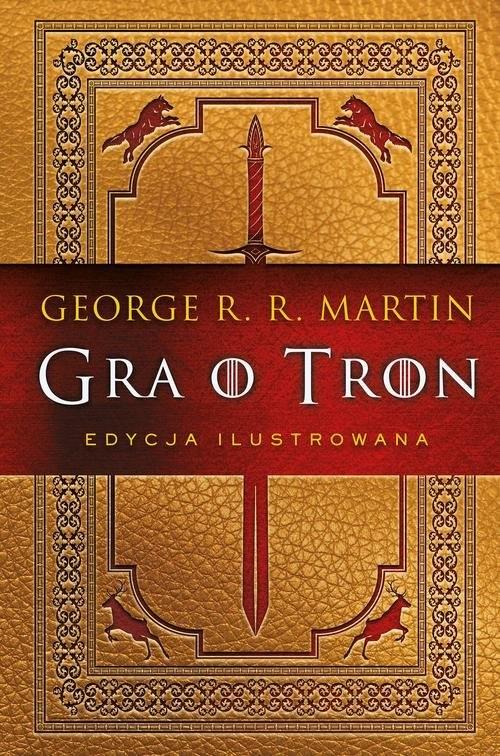 okładka Gra o tron. Księga pierwsza (edycja ilustrowana), Książka | George R.R. Martin