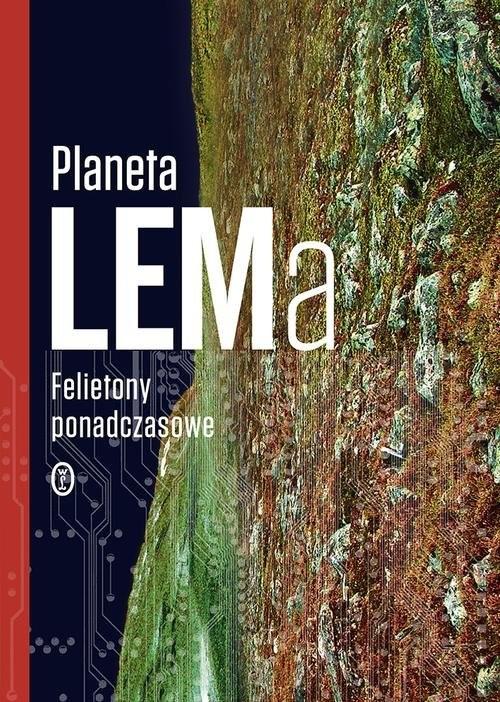 okładka Planeta LEMa. Felietony ponadczasowe, Książka | Stanisław Lem