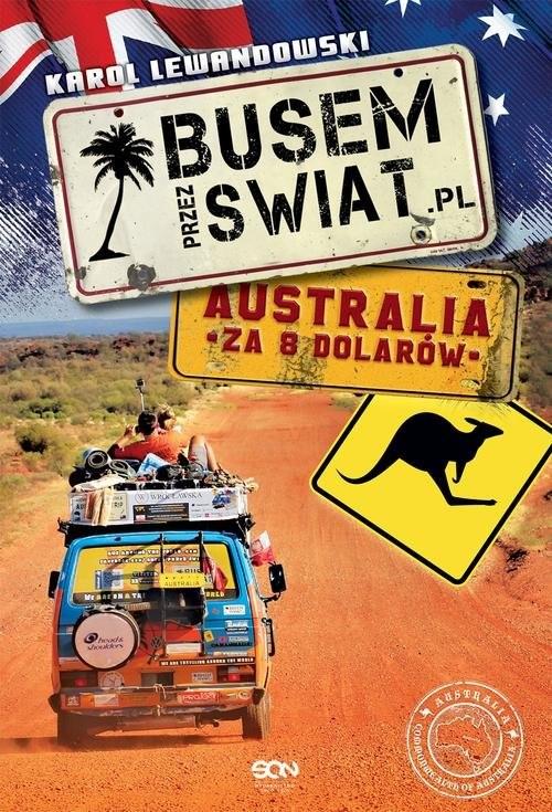okładka Busem przez świat. Australia za 8 dolarów, Książka | Karol Lewandowski