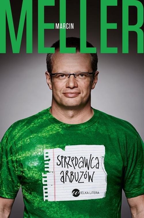 okładka Sprzedawca arbuzów, Książka   Marcin Meller