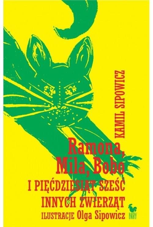 okładka Ramona Mila Bobo i pięćdziesiąt sześć innych zwierząt, Książka | Sipowicz Kamil