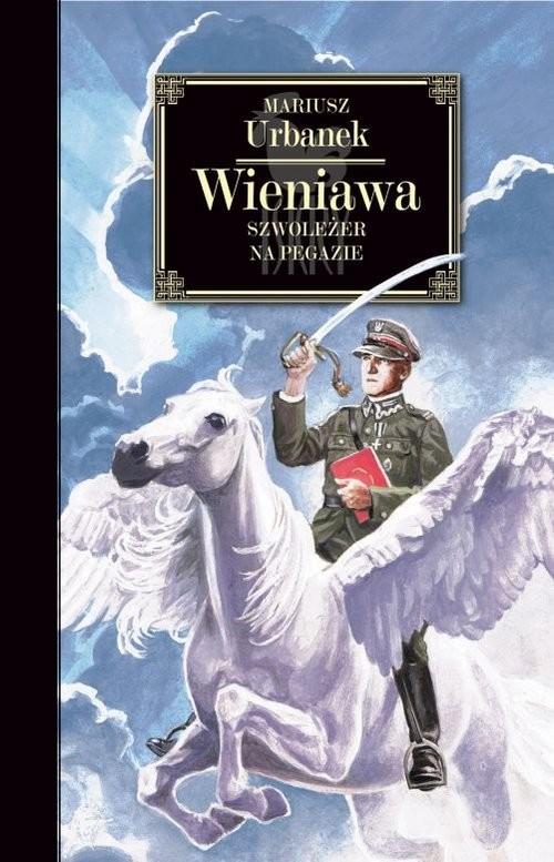 okładka Wieniawa Szwoleżer na Pegazie, Książka | Mariusz Urbanek
