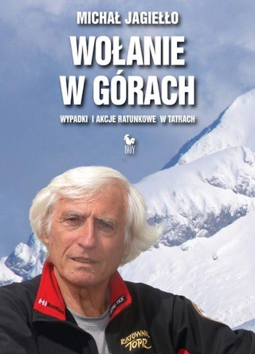 okładka Wołanie w górach. Wypadki i akcje ratunkowe w górach, Książka | Michał Jagiełło