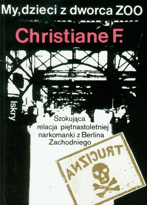 okładka My dzieci z dworca ZOO, Książka | Christiane F.