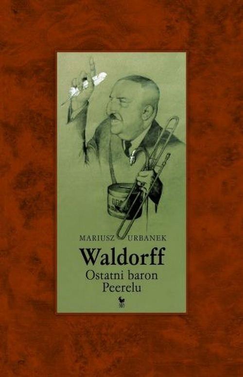 okładka Waldorff. Ostatni baron PRL-uksiążka |  | Urbanek Mariusz