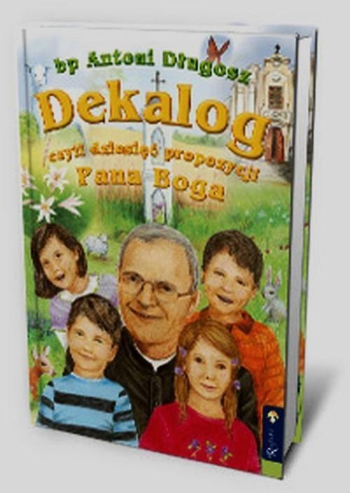 okładka Dekalog czyli dziesięć propozycji Pana Boga, Książka   Długosz Antoni