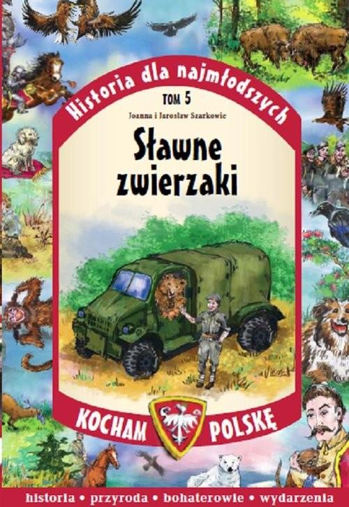 okładka Historia dla najmłodszych. Tom 5. Sławne zwierzaki, Książka   Joanna Szarek, Jarosław Szarek