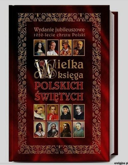 okładka Wielka Ksiega Polskich Świętych, Książka | Henryk Bejda