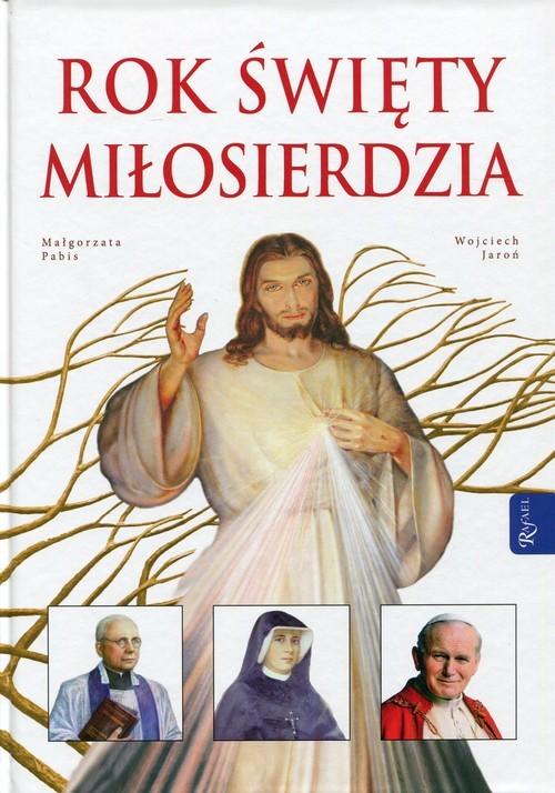 okładka Rok Święty Miłosierdzia, Książka | Małgorzata Pabis, Wojciech  Jaroń
