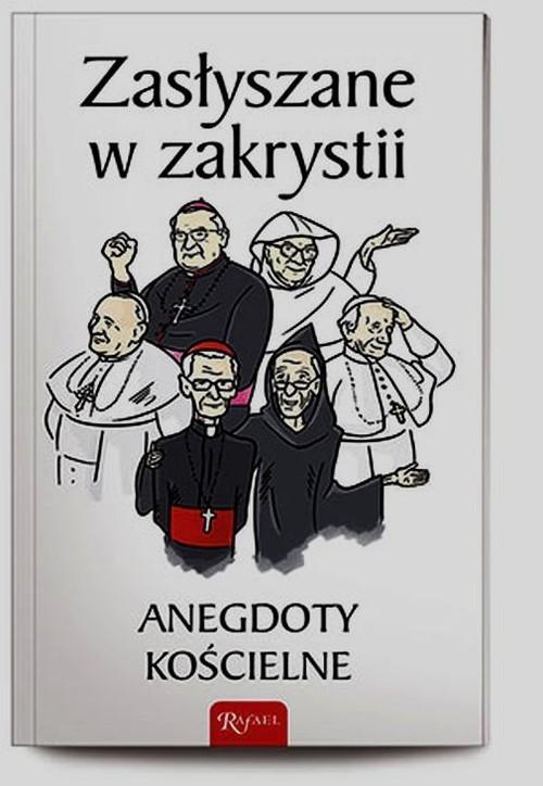 okładka Zasłyszane w zakrystii. Anegdoty kościelne, Książka | Michałowski Janusz