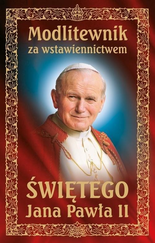 okładka Modlitewnik za wstawiennictwem Świętego Jana Pawła II, Książka |