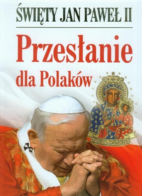 okładka Święty Jan Paweł II. Przesłanie dla Polaków, Książka | Jan Paweł II