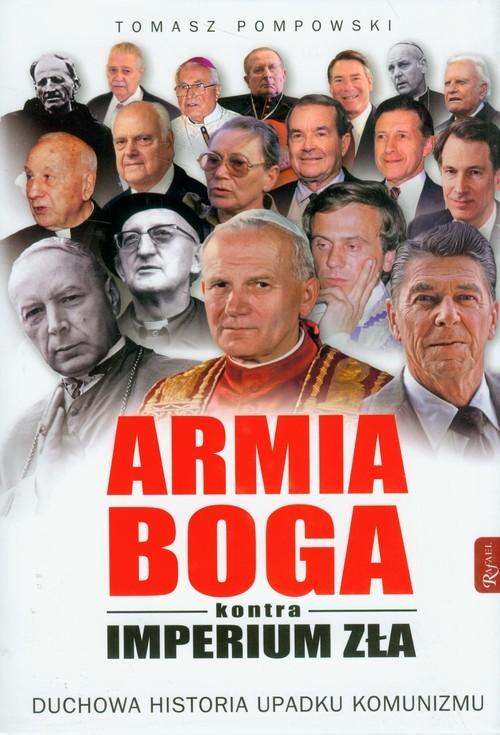 okładka Armia Boga kontra Imperium Zła. Duchowa historia upadku komunizmu, Książka   Pompowski Tomasz