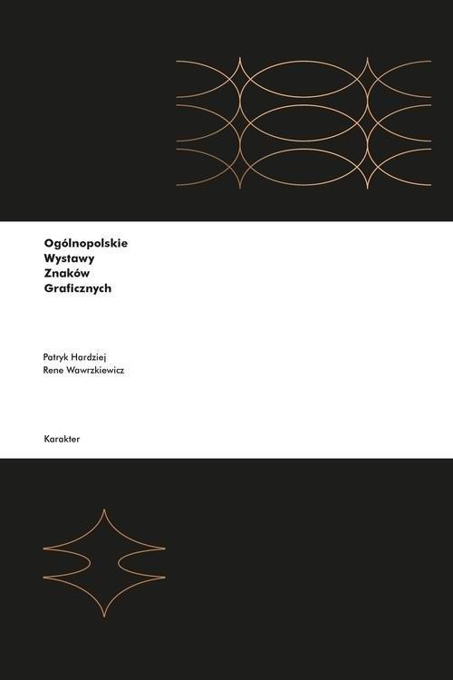 okładka Ogólnopolskie Wystawy Znaków Graficznych, Książka | Wawrzkiewicz Rene, Hardziej Patryk