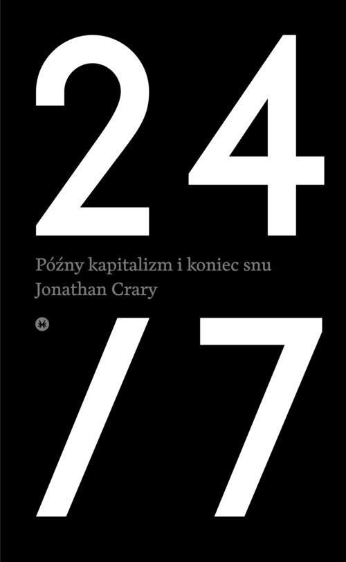 okładka 24/7 Późny kapitalizm i koniec snu, Książka | Crary Jonathan