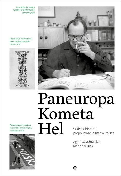 okładka Paneuropa, Kometa, Hel. Szkice z historii projektowania liter w Polsce, Książka | Marian Misiak, Agata Szydłowska