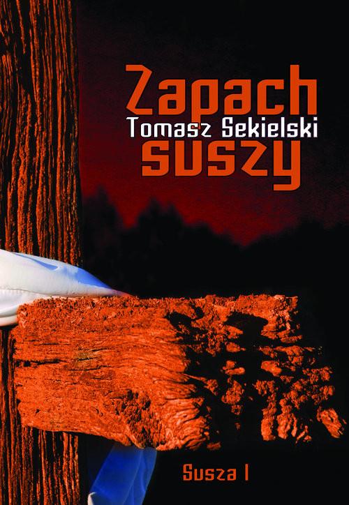 okładka Zapach suszy, Książka | Sekielski Tomasz