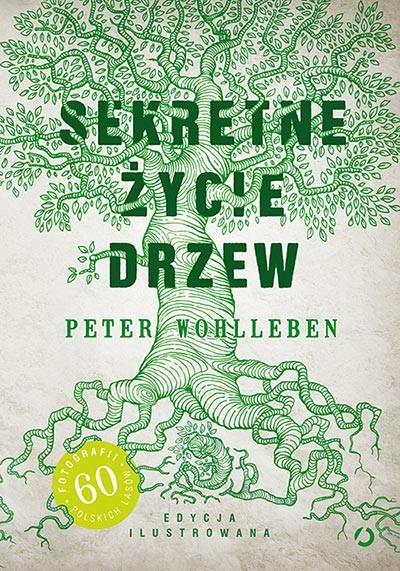okładka Sekretne życie drzew. KsiążkaWohlleben Peter
