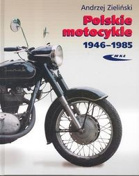 okładka Polskie motocykle 1946-1985, Książka | Zieliński Andrzej