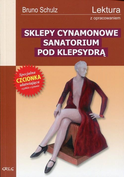 okładka Sklepy cynamonowe  Sanatorium pod Klepsydrą Wydanie z opracowaniem, Książka | Schulz Bruno