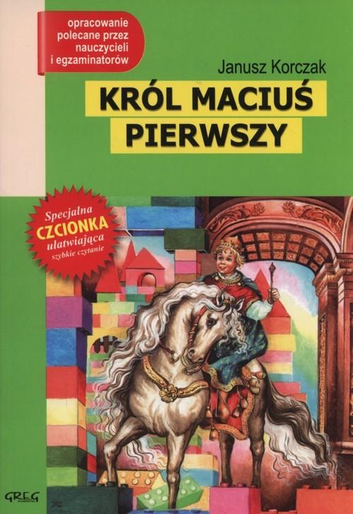 okładka Król Maciuś Pierwszy Wydanie z opracowaniem, Książka | Korczak Janusz
