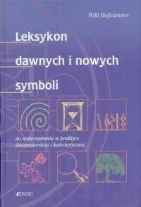 okładka Leksykon dawnych i nowych symboli do wykorzystania w praktyce duszpasterskiej i katechetycznej, Książka | Hoffsummer Willi