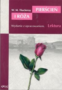 okładka Pierścień i róża Wydanie z opracowaniem, Książka | William Makepeace  Thackeray
