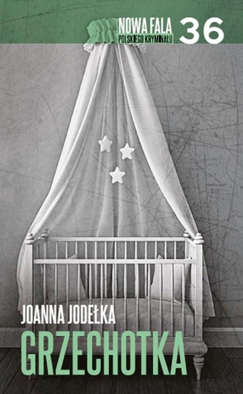 okładka Grzechotka, Książka | Joanna Jodełka