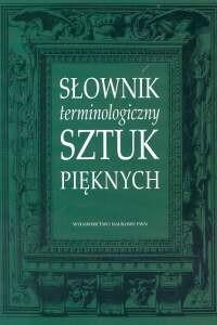 okładka Słownik terminologiczny sztuk pięknychksiążka |  |