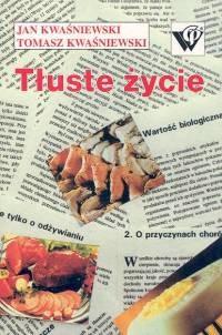 okładka Tłuste życie, Książka | Jan Kwaśniewski, Kwaśniewski Tomasz