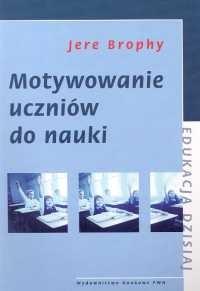 okładka Motywowanie uczniów do naukiksiążka |  | Brophy Jere