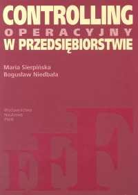 okładka Controlling operacyjny w przedsiębiorstwie Centra odpowiedzialności w teorii i praktyce, Książka | Maria  Sierpińska, Bogusław Niedbała