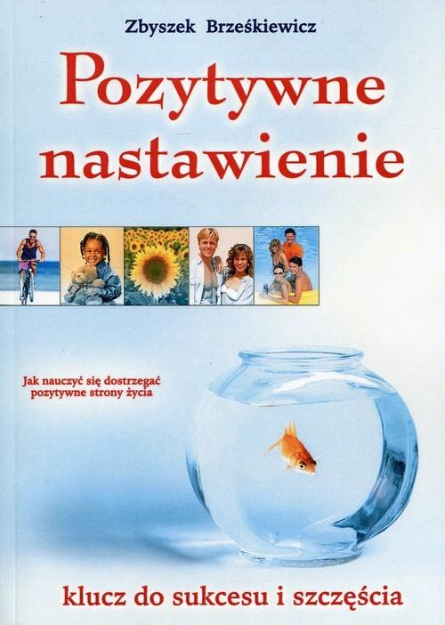 okładka Pozytywne nastawienie, Książka | Brześkiewicz Zbyszek