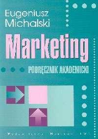 okładka Marketing Podręcznik akademicki, Książka   Eugeniusz  Michalski