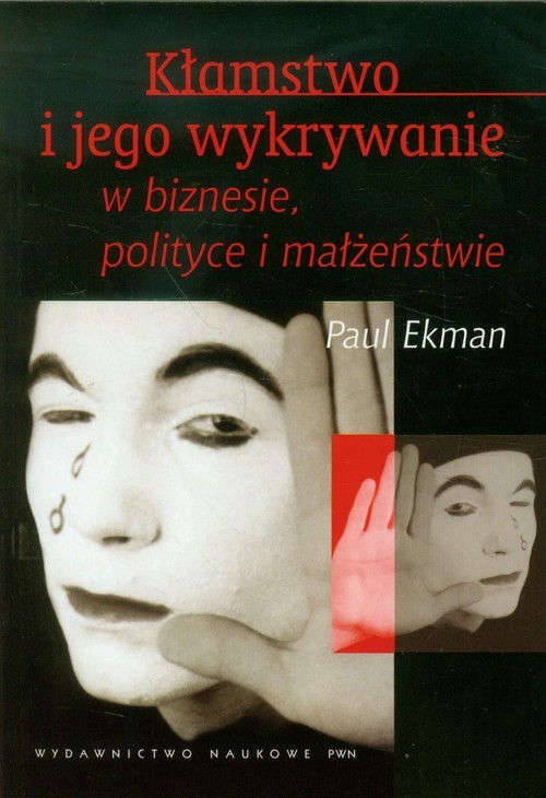 okładka Kłamstwo i jego wykrywanie w biznesie polityce i małżeństwie, Książka | Ekman Paul