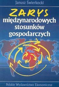 okładka Zarys międzynarodowych stosunków gospodarczych, Książka   Świerkocki Janusz