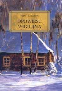 okładka Opowieść wigilijna, Książka | Dickens Karol