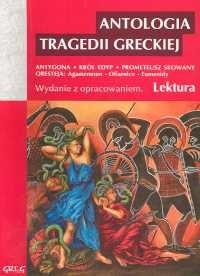 okładka Antologia tragedii greckiej (Antygona, Król Edyp, Prometeusz skowany, Oresteja) - Sofokles, Ajschylos, Książka |