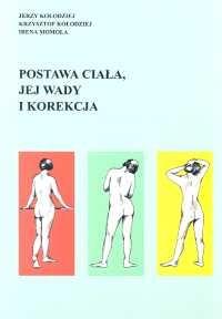 okładka Postawa ciała jej wady i korekcja, Książka | Jerzy Kołodziej, Krzysztof Kołodziej, Momola