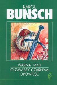 okładka Warna 1444 O Zawiszy Czarnym opowieść, Książka | Bunsch Karol