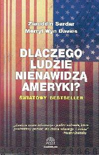 okładka Dlaczego ludzie nienawidzą Ameryki, Książka | Ziauddin Sardar, Merryl Wyn Davies