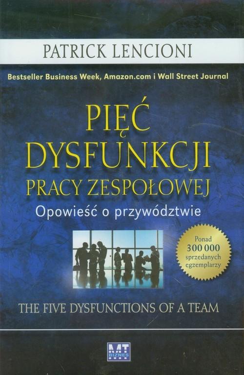okładka Pięć dysfunkcji pracy zespołowej Opowieść o przywództwieksiążka |  | Patrick Lencioni