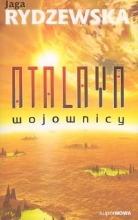 okładka Atalaya Wojownicy, Książka | Rydzewska Jaga