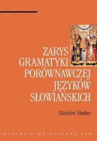 okładka Zarys gramatyki porównawczej języków słowiańskich, Książka | Stieber Zdzisław