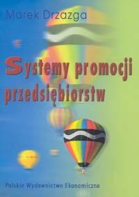 okładka Systemy promocji przedsiębiorstw, Książka | Drzazga Marek