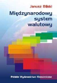 okładka Międzynarodowy system walutowy, Książka | Bilski Janusz