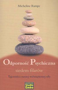 okładka Odporność psychiczna siedem filarów Tajemnica naszej wewnętrznej siły, Książka | Rampe Micheline