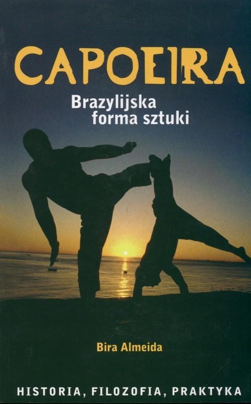 okładka Capoeira brazylijska forma sztuki, Książka | Almeida Bira